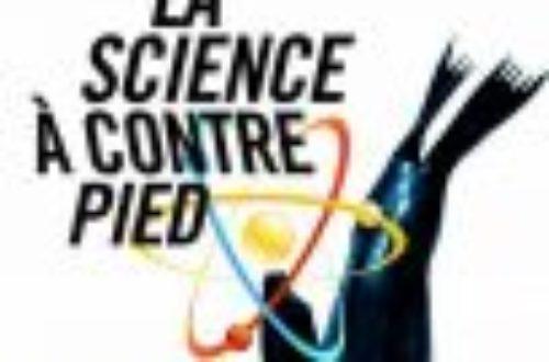 Article : «La science à contrepied», c'est 40 blogueurs scientifiques qui écrivent un livre